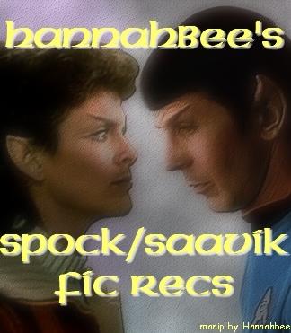 Hannahbee's Spock/Saavik fic recs
